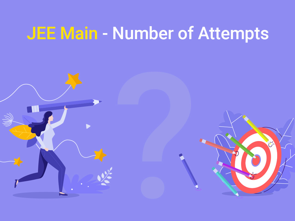 Number Of Times Can One Attempt for JEE Mains Exam