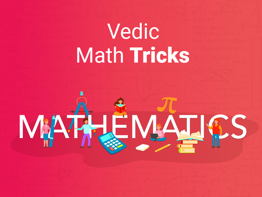 Best Vedic Maths Tricks to Calculate Faster